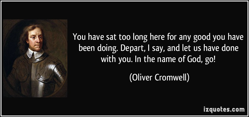 quote-you-have-sat-too-long-here-for-any-good-you-have-been-doing-depart-i-say-and-let-us-have-done-oliver-cromwell-304784